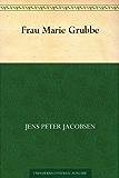 Frau Marie Grubbe (免费公版书) (German Edition)