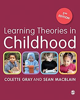 """""""Learning Theories in Childhood (English Edition)"""",作者:[Colette Gray, Sean MacBlain]"""