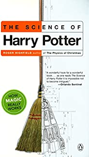The Science of Harry Potter: How Magic Really Works (English Edition)