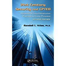 21st Century Security and CPTED: Designing for Critical Infrastructure Protection and Crime Prevention, Second Edition (English Edition)