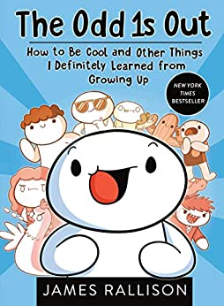 """""""The Odd 1s Out: How to Be Cool and Other Things I Definitely Learned from Growing Up (English Edition)"""",作者:[James Rallison]"""