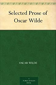 Selected Prose of Oscar Wilde (免費公版書) (English Edition)