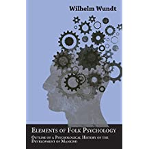 Elements of Folk Psychology - Outline of a Psychological History of the Development of Mankind (English Edition)