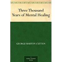Three Thousand Years of Mental Healing (English Edition)