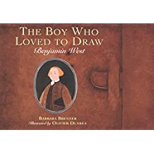 Boy Who Loved to Draw: Benjamin West (English Edition)