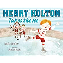 Henry Holton Takes the Ice (English Edition)