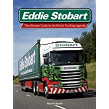 Eddie Stobart: The Ultimate Guide to the British Trucking Legends (English Edition)