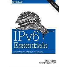 IPv6 Essentials: Integrating IPv6 into Your IPv4 Network (English Edition)
