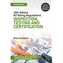 IET Wiring Regulations: Inspection, Testing and Certification (English Edition)