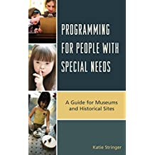 Programming for People with Special Needs: A Guide for Museums and Historic Sites (American Association for State and Local History) (English Edition)