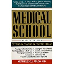 Medical School: Getting In, Staying In, Staying Human (English Edition)