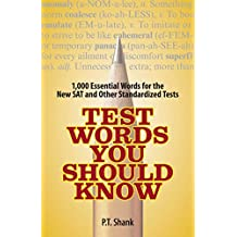 Test Words You Should Know: 1,000 Essential Words for the New SAT and Other Standardized Texts (English Edition)