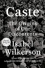 Caste (Oprah's Book Club): The Origins of Our Discontents (English Edit