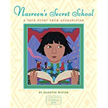 Nasreen's Secret School: A True Story from Afghanistan (English Edition)
