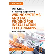 IET Wiring Regulations: Wiring Systems and Fault Finding for Installation Electricians (English Edition)
