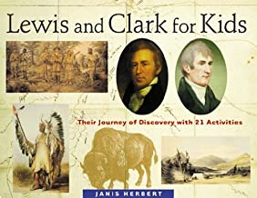 Lewis and Clark for Kids: Their Journey of Discovery with 21 Activities (For Kids series) (English Edition)