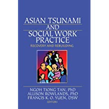 Asian Tsunami and Social Work Practice: Recovery and Rebuilding (English Edition)