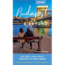 Moon Budapest & Beyond: Day Trips, Local Spots, Strategies to Avoid Crowds (Travel Guide) (English Edition)
