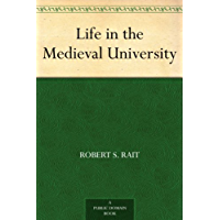 Life in the Medieval University (English Edition)