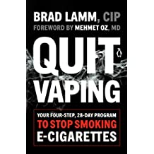 Quit Vaping: Your Four-Step, 28-Day Program to Stop Smoking E-Cigarettes (English Edition)