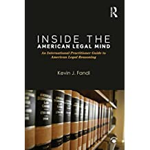 Inside the American Legal Mind: An International Practitioner Guide to American Legal Reasoning (500 Tips) (English Edition)