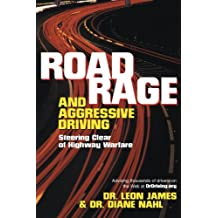 Road Rage and Aggressive Driving: Steering Clear of Highway Warfare (English Edition)