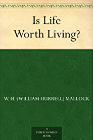 Is Life Worth Living? (免費公版書) (English Edition)