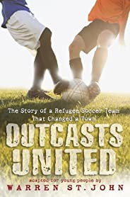 Outcasts United: The Story of a Refugee Soccer Team That Changed a Town (English Edition)