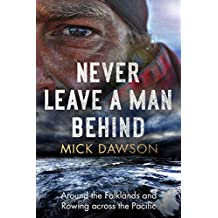 Never Leave a Man Behind: Around the Falklands and Rowing across the Pacific (English Edition)
