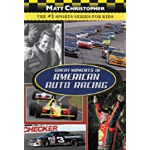 Great Moments in American Auto Racing (Matt Christopher Sports) (English Edition)