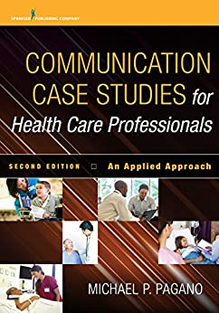"""Communication Case Studies for Health Care Professionals: An Applied Approach (English Edition)"",作者:[Dr. Michael P. Pagano PhD PA-C]"
