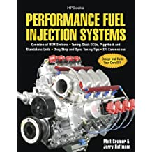 Performance Fuel Injection Systems HP1557: How to Design, Build, Modify, and Tune EFI and ECU Systems.Covers Components, Se nsors, Fuel and Ignition Requirements, ... ECU, Piggyback and Stan (English Edition)
