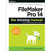FileMaker Pro 14: The Missing Manual (English Edition)