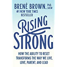 Rising Strong: How the Ability to Reset Transforms the Way We Live, Love, Parent, and Lead (English Edition)
