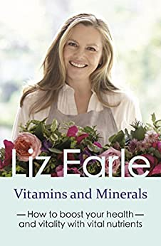 """""""Vitamins and Minerals: How to boost your health and vitality with vital nutrients (Wellbeing Quick Guides) (English Edition)"""",作者:[Liz Earle]"""