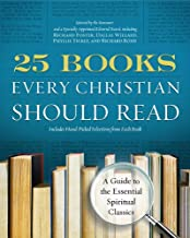 25 Books Every Christian Should Read: A Guide to the Essential Spiritual Classics (A Renovare Resource) (English Edition)