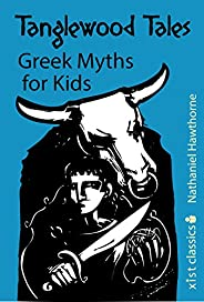 Tanglewood Tales: Greek Myths for Kids (Xist Classics) (English Edition)
