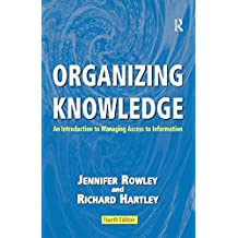 Organizing Knowledge: An Introduction to Managing Access to Information (English Edition)