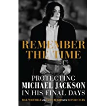 Remember the Time: Protecting Michael Jackson in His Final Days (English Edition)