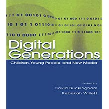 Digital Generations: Children, Young People, and the New Media (English Edition)