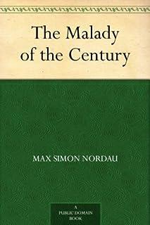 The Malady of the Century (免费公版书) (English Edition)