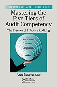 Mastering the Five Tiers of Audit Competency: The Essence of Effective Auditing (Internal Audit and IT Audit) (English Edition)