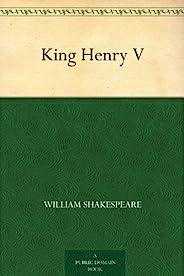 King Henry V (亨利五世) (免费公版书) (English Edition)