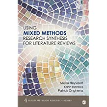 Using Mixed Methods Research Synthesis for Literature Reviews: The Mixed Methods Research Synthesis Approach (Mixed Methods Research Series Book 4) (English Edition)