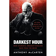 Darkest Hour: How Churchill Brought England Back from the Brink (English Edition)