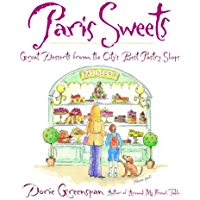 Paris Sweets: Great Desserts From the City's Best Pastry Sho…