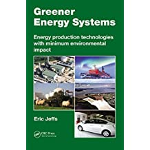 Greener Energy Systems: Energy Production Technologies with Minimum Environmental Impact (English Edition)