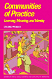 Communities of Practice: Learning, Meaning, and Identity (Le…
