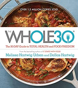"""""""The Whole30: The 30-Day Guide to Total Health and Food Freedom (English Edition)"""",作者:[Melissa Hartwig Urban, Dallas Hartwig]"""