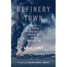Refinery Town: Big Oil, Big Money, and the Remaking of an American City (English Edition)